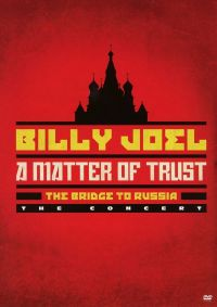 Cover Billy Joel - A Matter Of Trust - The Bridge To Russia - The Concert [DVD]